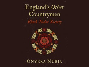 England's Other Countrymen - A talk and book signing with Dr Onyeka Nubia